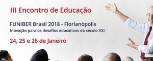 Abertas as inscrições para o III Encontro de Educação FUNIBER Brasil 2018